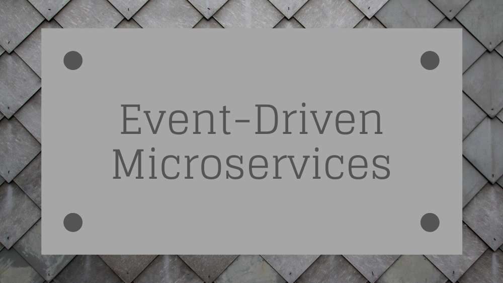 The Architects Guide to Event-Driven Microservices